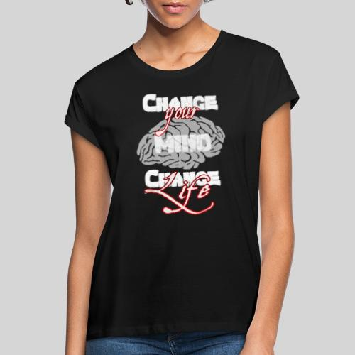 change your mind change your life - Frauen Oversize T-Shirt