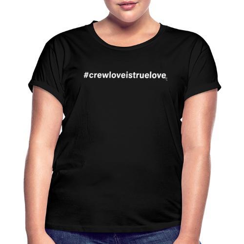 #crewloveistruelove white - Frauen Oversize T-Shirt