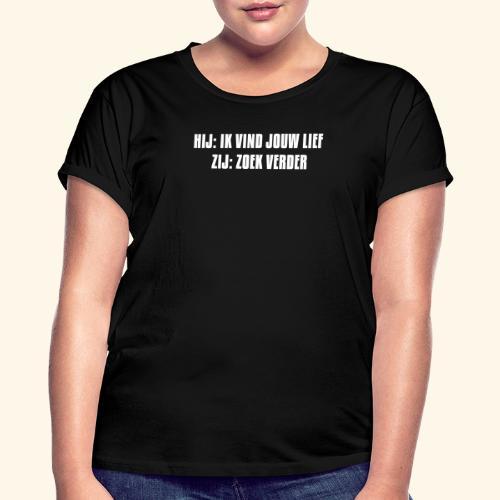 IK VIND JOUW LIEF - Women's Oversize T-Shirt