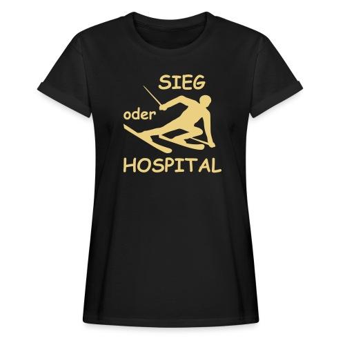 Sieg oder Hospital - Frauen Oversize T-Shirt