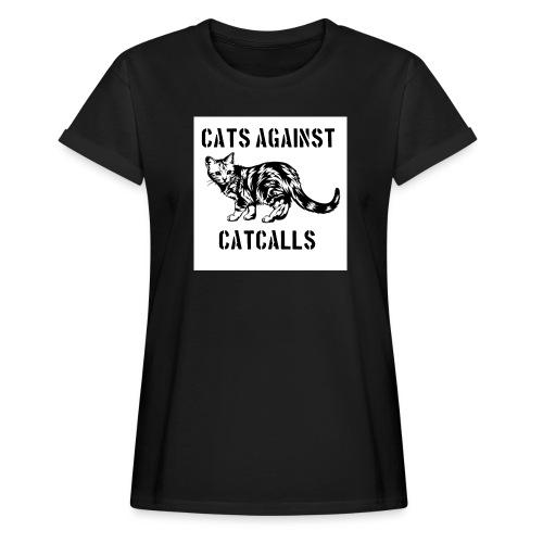 Cats against catcalls - Women's Oversize T-Shirt