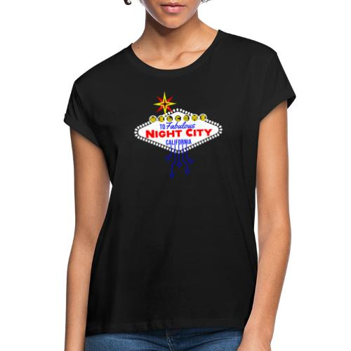 Welcome to fabulous Night City Cyber Punk 2077 - Frauen Oversize T-Shirt