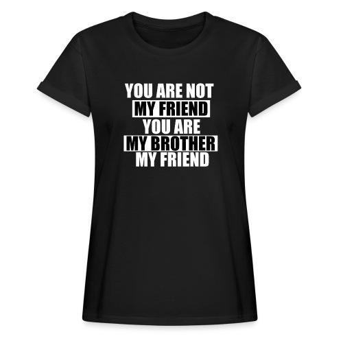 my friend - T-shirt oversize Femme