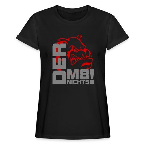 der macht nichts - Frauen Oversize T-Shirt