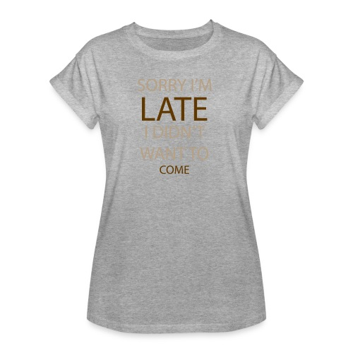 Sorry im late - Dame oversize T-shirt