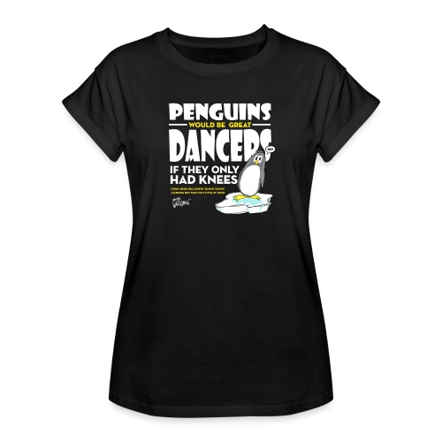 Penguins would be great dancers - Oversize-T-shirt dam