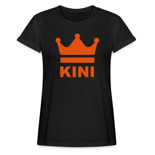 KINI ist König - Frauen Oversize T-Shirt