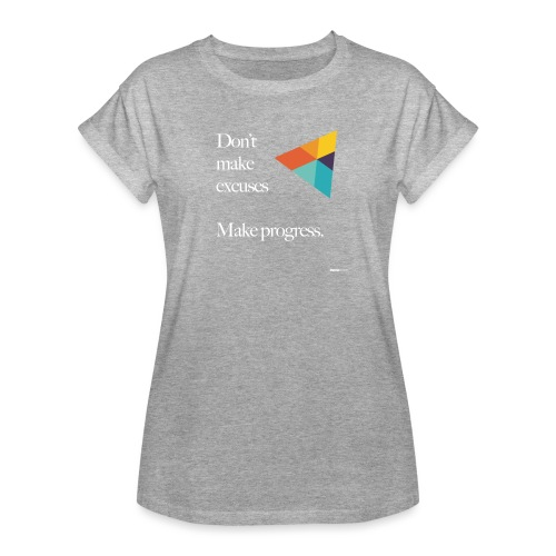 Dont Make Excuses T Shirt - Women's Oversize T-Shirt