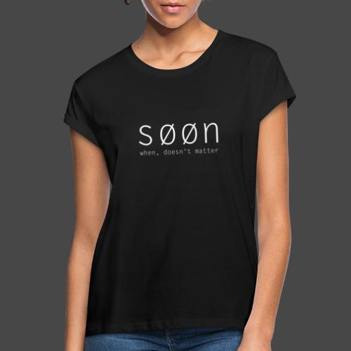 søøn - when, doesn't matter - Frauen Oversize T-Shirt