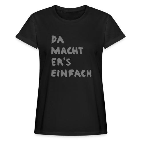 Ella Da macht ers einfach - Frauen Oversize T-Shirt