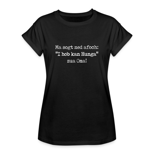 "Vorschau: Ma sogt ned afoch ""I hob kan Hunga"" zua Oma - Frauen Oversize T-Shirt"