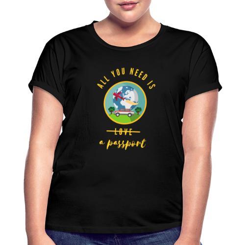 Travelling - All I need is a passport - Oversize T-skjorte for kvinner
