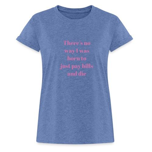 No way - Women's Oversize T-Shirt