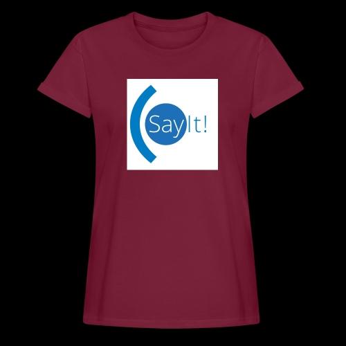 Sayit! - Women's Oversize T-Shirt