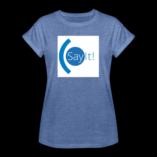 Sayit! - Women's Oversize T-Shirt