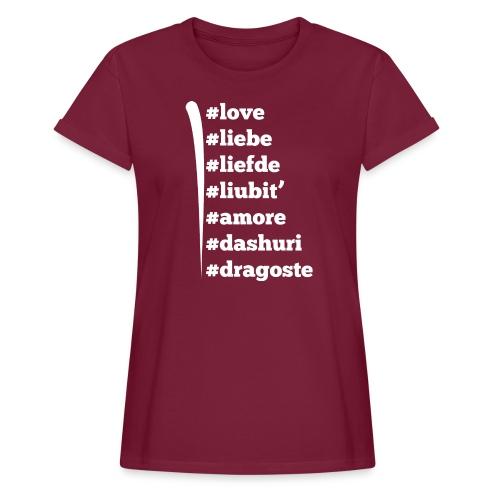 Love Liebe Liefde Liubit Amore Dashuri Dragoste - Frauen Oversize T-Shirt