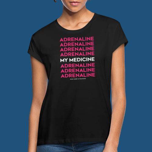 ADRENALINE, MY MEDICINE - Maglietta ampia da donna