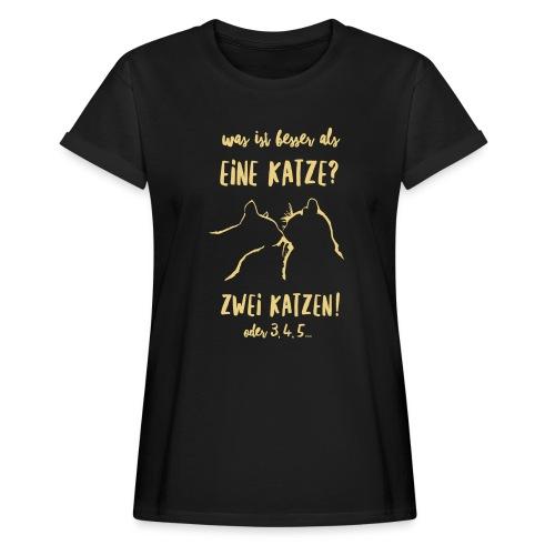Vorschau: besser als eine Katze - Frauen Oversize T-Shirt