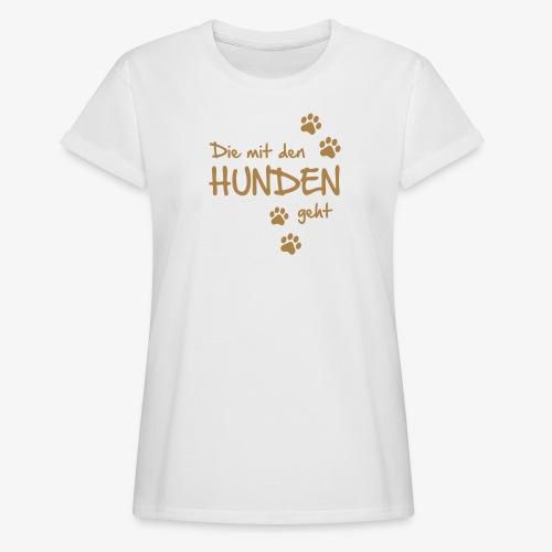 Die mit den Hunden geht - Frauen Oversize T-Shirt