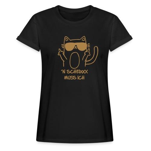 Vorschau: n scheixxx muss ich - Frauen Oversize T-Shirt