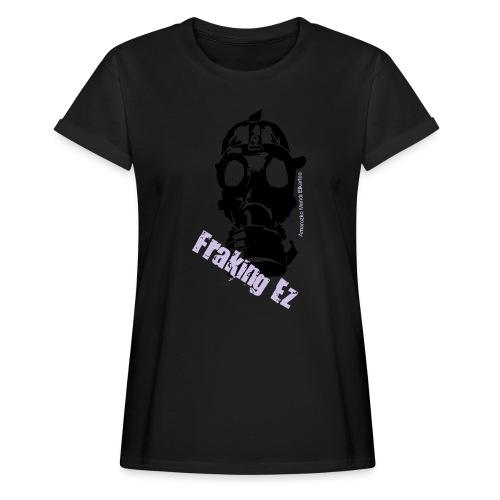 Anti - fraking - Camiseta holgada de mujer