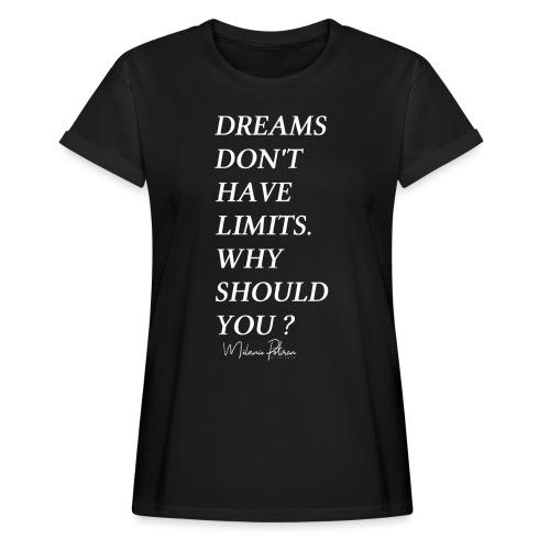 DREAMS DON'T HAVE LIMITS - T-shirt oversize Femme