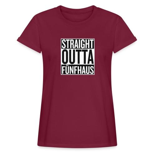Straight Outta Fünfhaus - Frauen Oversize T-Shirt