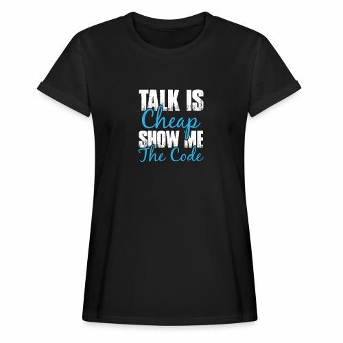 Talk is Cheap - Frauen Oversize T-Shirt