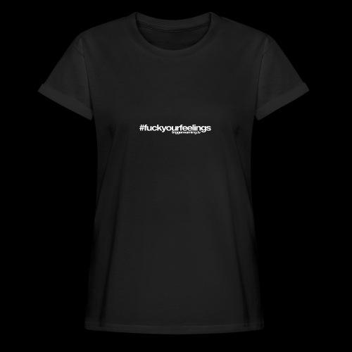 Trigger Warning Motto! - Women's Oversize T-Shirt
