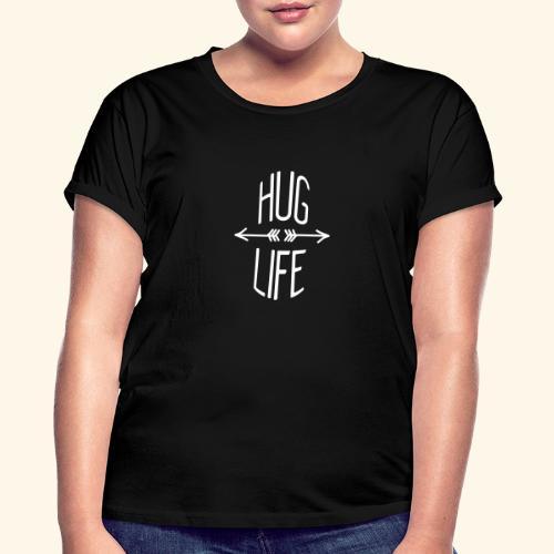 Hug Life - Women's Oversize T-Shirt