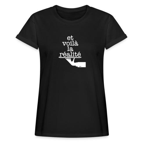 Et voilá la Réalite Französischer Spruch - Frauen Oversize T-Shirt
