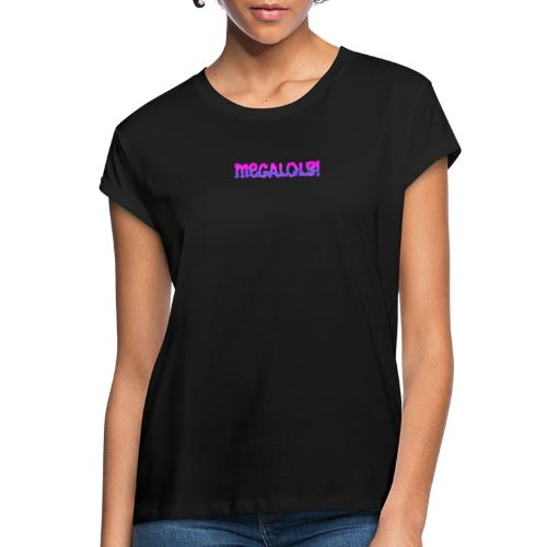 MegalLols! - Women's Oversize T-Shirt