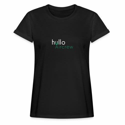 hullo Aircrew Dark - Women's Oversize T-Shirt