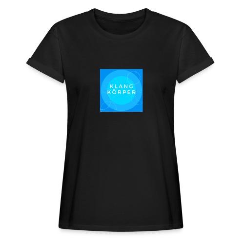 KLANGKÖRPER - Frauen Oversize T-Shirt