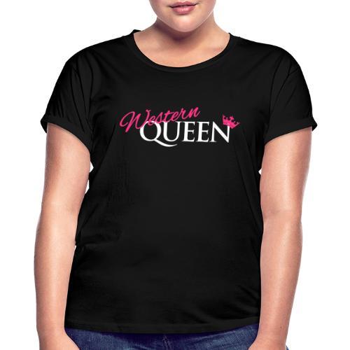 Western-Queen - Frauen Oversize T-Shirt