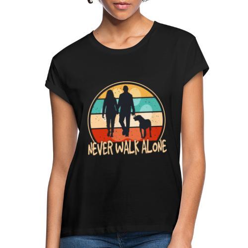 Hundehalter mit Hund Never Walk Alone - Frauen Oversize T-Shirt