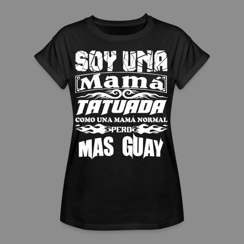 Soy una mamá tatuada - Camiseta holgada de mujer