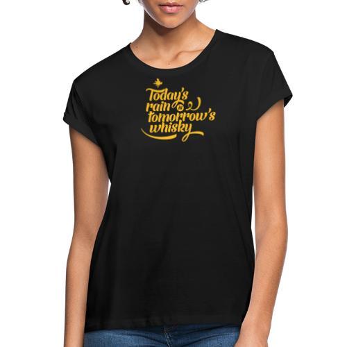 Todays's Rain Women's Tee - Quote to Front - Women's Oversize T-Shirt