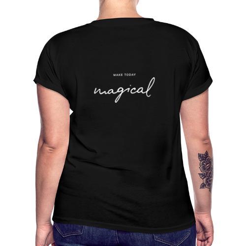 Make today magical - Frauen Oversize T-Shirt