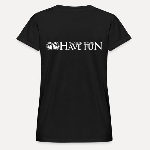 Logo Have Fun Malfurion - Frauen Oversize T-Shirt