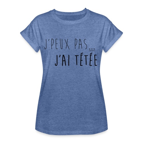 Jpeux pas j ai te te e noir T-shirt femme - T-shirt oversize Femme