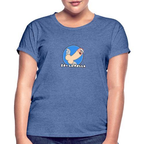 Soy la polla - Camiseta holgada de mujer