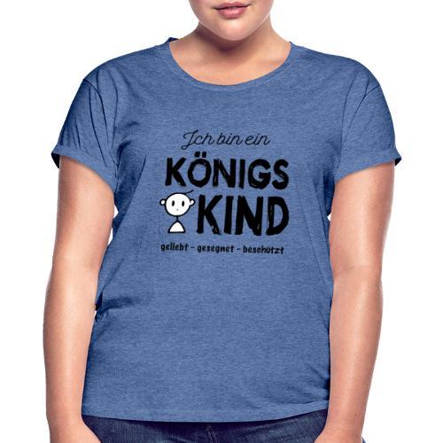 Sany O. Ich bin ein Königs Kind - Frauen Oversize T-Shirt