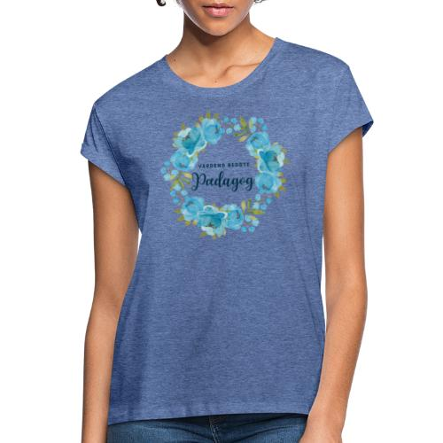 Verdens bedste pædagog - Dame oversize T-shirt