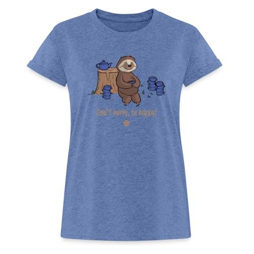 Sloth chills Do not hurry, be happy :) - Women's Oversize T-Shirt