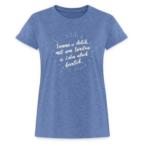 Vorschau: Samma si ehrlich mit am Spritza is Lebm herrlich - Frauen Oversize T-Shirt