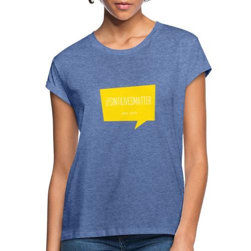 Sinti Lives Matter - Frauen Oversize T-Shirt