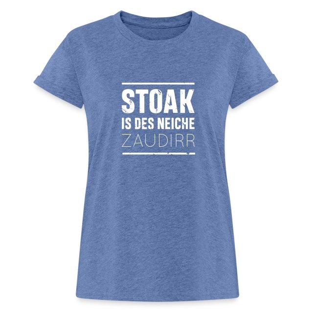 Vorschau: Stoak is des neiche zaudirr - Frauen Oversize T-Shirt