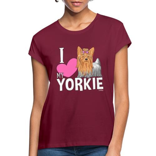 I love my Yorkie - Naisten oversized-t-paita