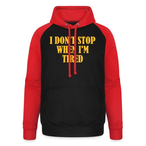 I Dont Stop When im Tired, Fitness, No Pain, Gym - Unisex Baseball Hoodie